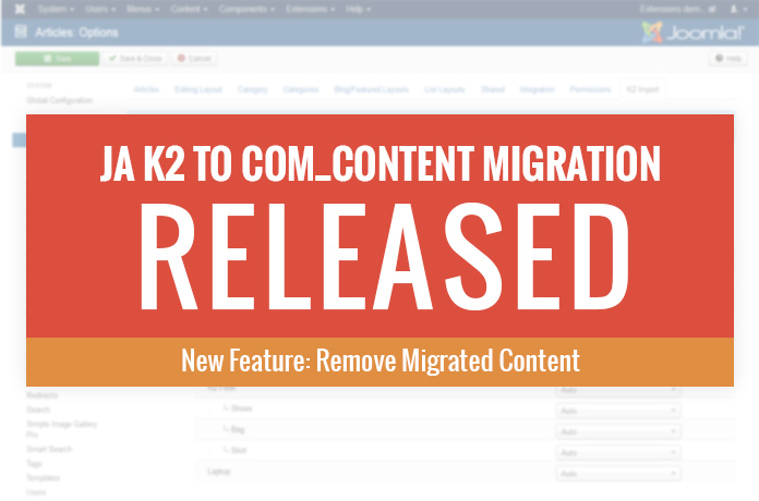 New feature release : JA K2 to Com_content migration joomla extension released