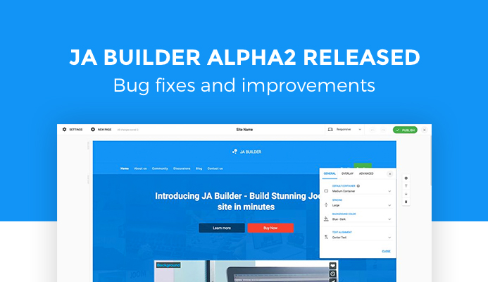 Thanks - JA Joomla Site Builder Alpha 2000+ downloads in 2 days. New version released today