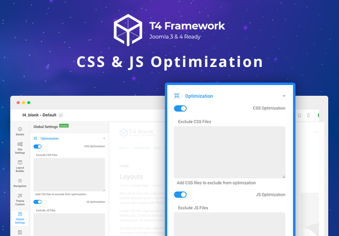 Improve your site loading speed with JS and CSS optimization feature in T4 Joomla template framework.