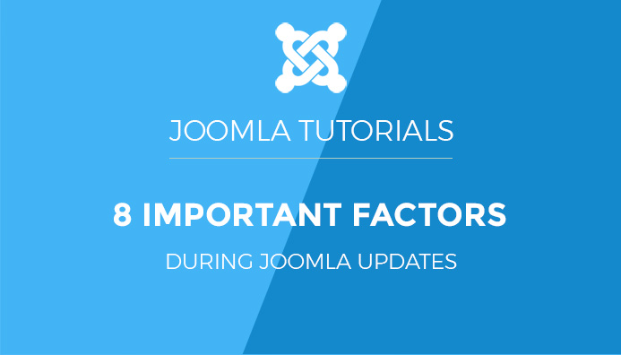 8 factors you should know during your Joomla updates