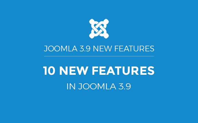 Joomla 3.9 new features