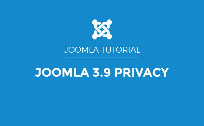 Joomla 3.9 privacy suite