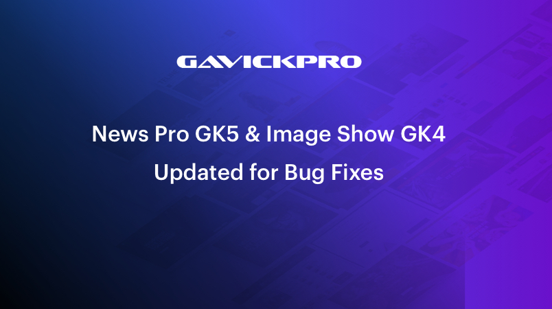 gavick weekend updates for News Pro GK5 and Image Show GK4 modules