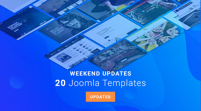 Weekend Updates: 20 more Joomla templates updated for Joomla 3.9.5