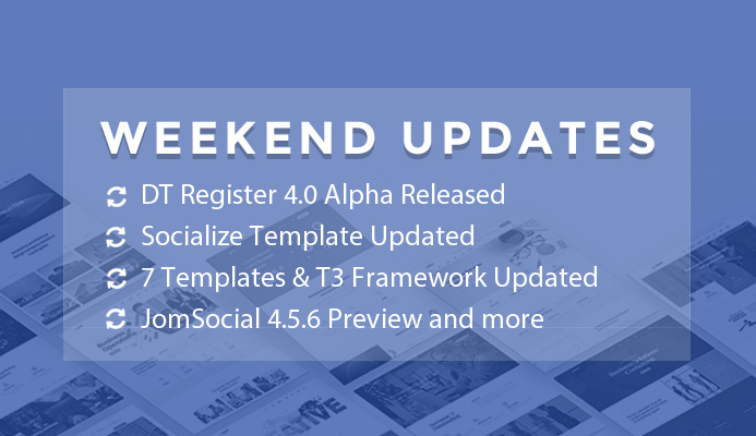 Weekend Updates: 7 Joomla templates, DT Register 4.0 alpha updated, JomSocial 4.5.6 preview and more