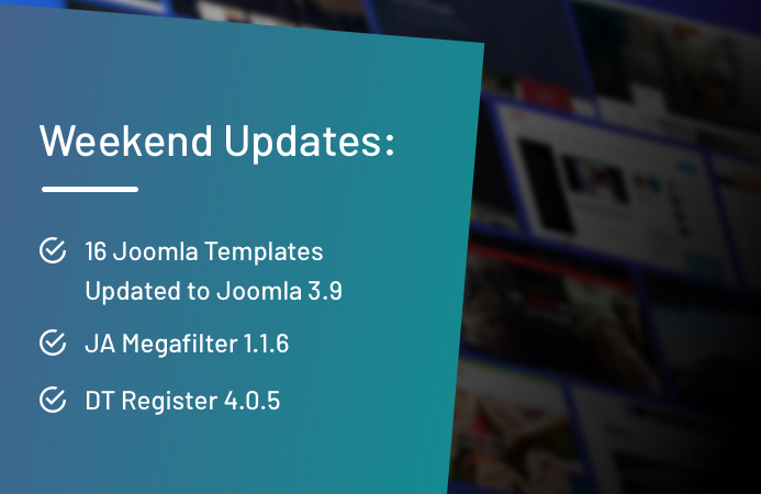 Weekend Updates: 16 Joomla templates, JA Mega filter and DT register updated