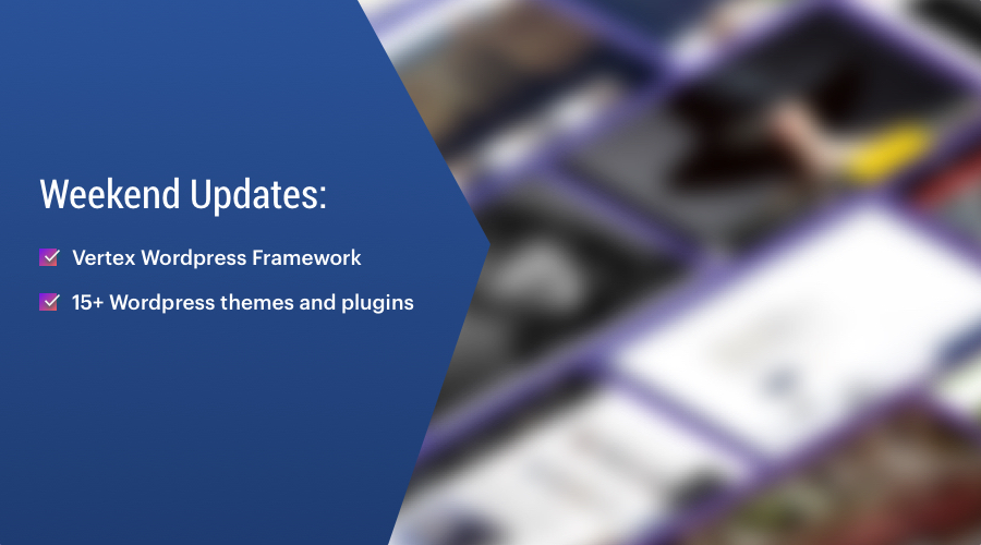 Vertex Wordpress Framework and 12 wordpress themes updated and more