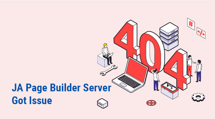 Important update of JA Page Builder server issue