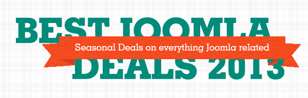 Best Joomla Deals 2013 - Seasonal Deals on everything Joomla related