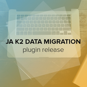 [New Release] Joomla extension JA K2 Data Migration plugin