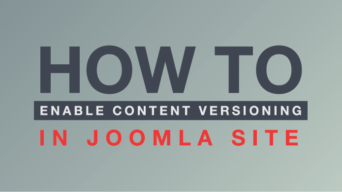 Tutorial : How to enable content versioning in Joomla site